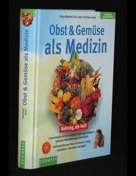 Obst & Gemüse als Medizin