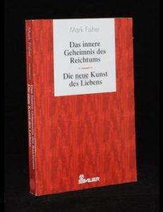 Read more about the article Das innere Geheimnis des Reichtums / Die neue Kunst des Liebens