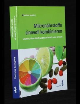 Mikronährstoffe sinvoll kombinieren