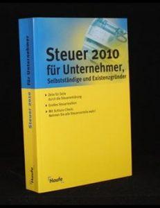 Steuer 2010 für Unternehmer, Selbständige und Existenzgründer