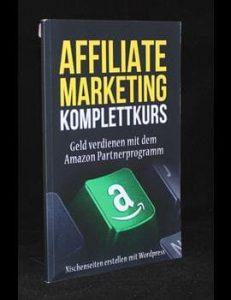 Affiliate Marketing Komplettkurs