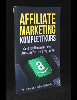 Affiliate Marketing Komplettkurs