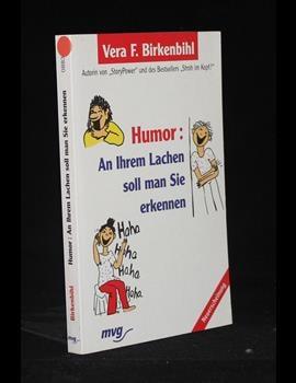 Humor an Ihrem Lachen soll man Sie erkennen