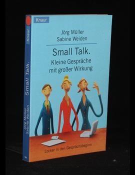 Small Talk. Kleine Gespräche mit großer Wirkung