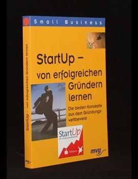 StartUp - von erfolgreichen Gründern lernen