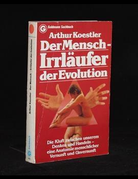 Der Mensch - Irrläufer der Evolution : Die Kluft zwischen unserem Denken und Handeln - eine Anatomie menschlicher Vernunft und Unvernunft.