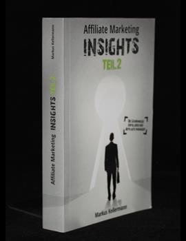 Affiliate Marketing Insights Teil 2
