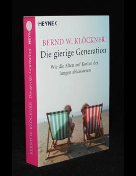 Die girige Generation