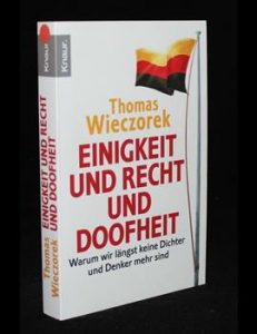 Read more about the article Einigkeit und Recht und Doofheit