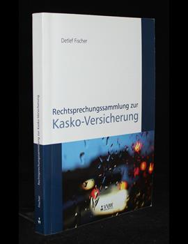 Rechtsprechungssammlung zur Kasko-Versicherung