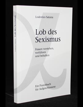 Lob des Sexismus
