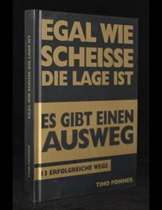 Read more about the article Egal wie Scheisse die Lage ist
